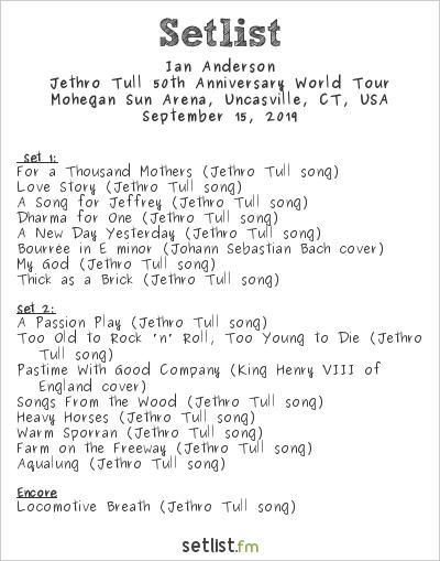 Ian Anderson Setlist Mohegan Sun Arena, Uncasville, CT, USA 2019, Jethro Tull 50th Anniversary World Tour