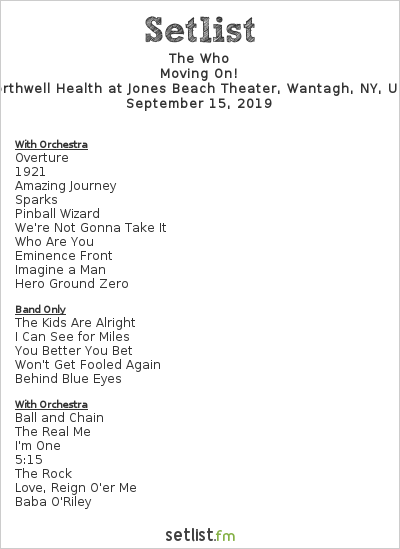 The Who Setlist Northwell Health at Jones Beach Theater, Wantagh, NY, USA 2019, Moving On!