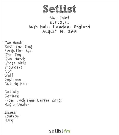Big Thief Setlist Bush Hall, London, England 2019, U.F.O.F.