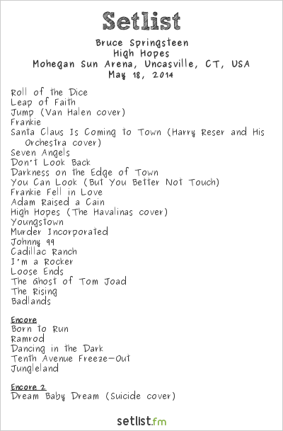 Bruce Springsteen Setlist Mohegan Sun Arena, Uncasville, CT, USA 2014, High Hopes Tour
