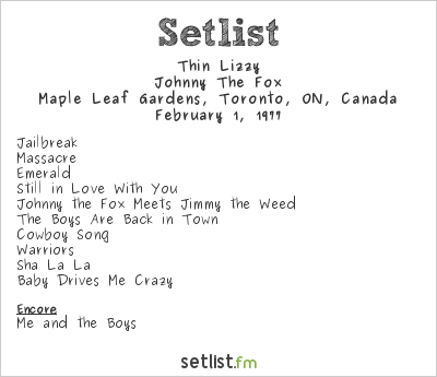 Thin Lizzy Setlist Maple Leaf Gardens, Toronto, ON, Canada 1977, Johnny The Fox