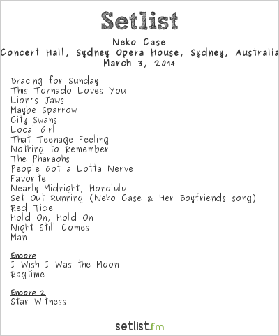 Neko Case Setlist Sydney Opera House, Sydney, Australia 2014