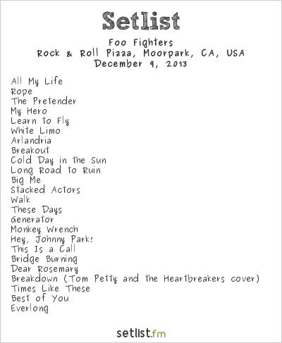 Foo Fighters Setlist Rock & Roll Pizza, Moorpark, CA, USA 2013