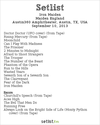 Iron Maiden Setlist Austin360 Amphitheatre, Austin, TX, USA, Maiden England - North/South American Tour 2013