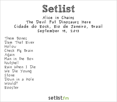 Alice in Chains Setlist Rock In Rio 5 2013, The Devil Put Dinosaurs Here