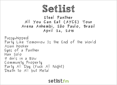 Steel Panther Setlist Monsters of Rock Brazil 2015 2015, All You Can Eat (AYCE) Tour