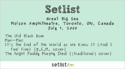 Great Big Sea Setlist Molson Amphitheatre, Toronto, ON, Canada 2000
