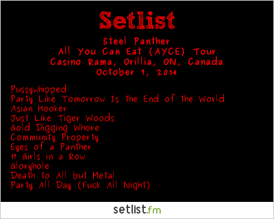 Steel Panther Setlist Casino Rama, Orillia, ON, Canada 2014, All You Can Eat (AYCE) Tour