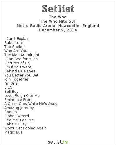 The Who Setlist Metro Radio Arena, Newcastle, England 2014, The Who Hits 50!