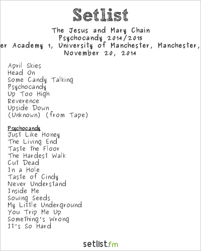 The Jesus and Mary Chain Setlist Manchester Academy, Manchester, England 2014, Psychocandy 2014/2015