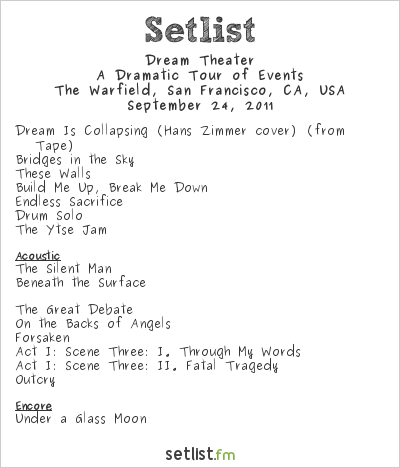 Dream Theater Setlist The Warfield, San Francisco, CA, USA 2011, A Dramatic Turn of Events