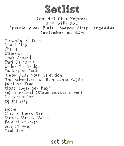 Red Hot Chili Peppers Setlist Pepsi Music 2011 2011, I'm With You