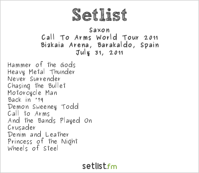 Saxon Setlist Bizkaia Arena, Bilbao, Spain, Call To Arms World Tour 2011