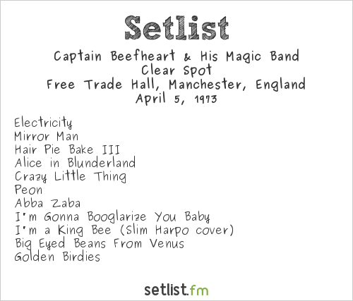 Captain Beefheart & His Magic Band Setlist Free Trade Hall, Manchester, England 1973, Clear Spot