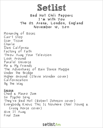Red Hot Chili Peppers Setlist O2 Arena, London, England 2011, I'm With You