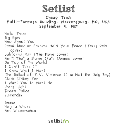 Cheap Trick at Multi-Purpose Building, Warrensburg, MO, USA Setlist