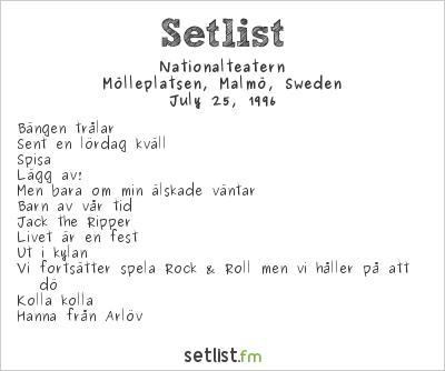 Nationalteatern Setlist Mölleplatsen, Malmö, Sweden 1996
