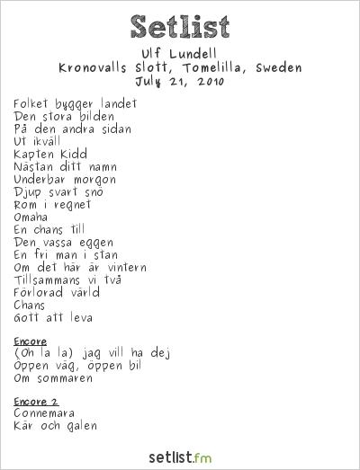 Ulf Lundell Setlist Kronovalls Slott, Tomelilla, Sweden 2010