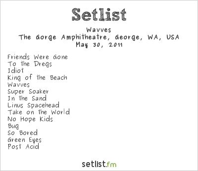 Wavves Setlist Sasquatch Festival, George, WA, USA 2011
