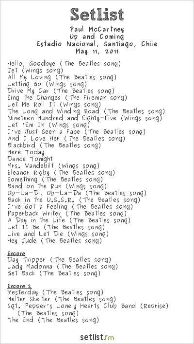 Paul McCartney Setlist Estadio Nacional, Santiago, Chile 2011, Up and Coming Tour