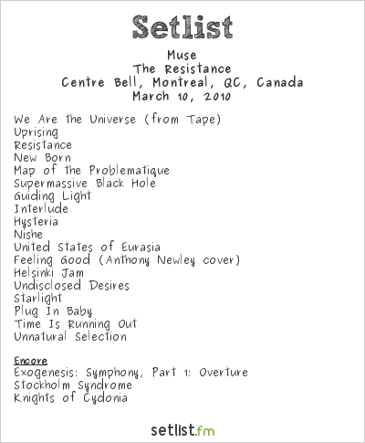 Muse Setlist Centre Bell, Montreal, QC, Canada 2010, Resistance North American Arena Tour