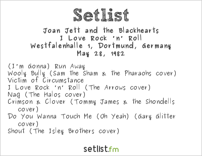 Joan Jett and the Blackhearts Setlist Westfalenpark, Dortmund, Germany 1982, I Love Rock 'n' Roll