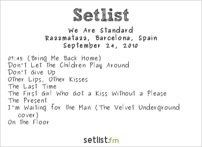 We Are Standard Setlist Razzmatazz, Barcelona, Spain 2010