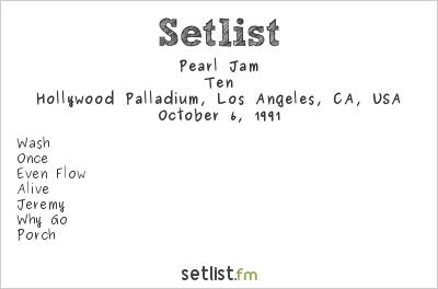 Pearl Jam Setlist Hollywood Palladium, Los Angeles, CA, USA 1991, Ten
