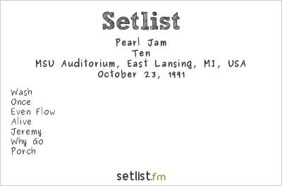 Pearl Jam Setlist MSU Auditorium, East Lansing, MI, USA 1991, Ten