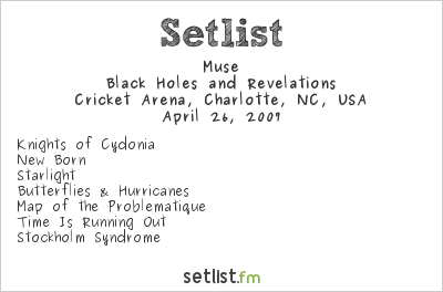 Muse Setlist Cricket Arena, Charlotte, NC, USA 2007, Black Holes and Revelations