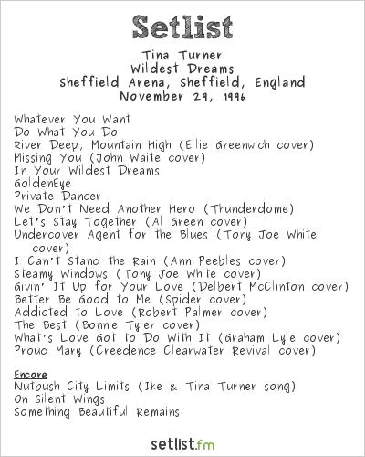 Tina Turner Setlist Sheffield Arena, Sheffield, England 1996, Wildest Dreams