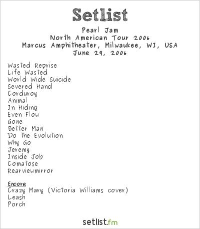 Pearl Jam Setlist Summerfest 2006, North American Tour 2006