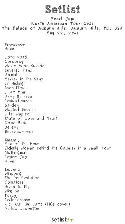 Pearl Jam Setlist The Palace of Auburn Hills, Auburn Hills, MI, USA, North American Tour 2006