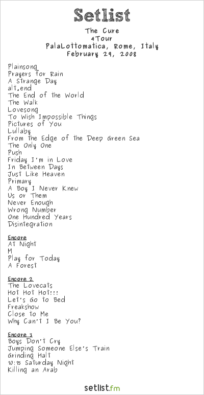 The Cure at PalaLottomatica, Rome, Italy Setlist