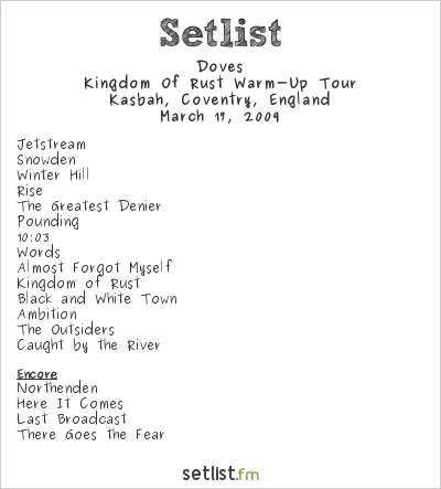 Doves Setlist The Kasbah, Coventry, United Kingdom 2009