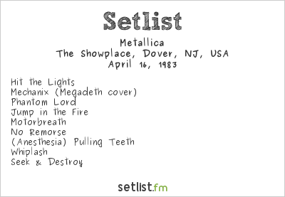 Metallica Setlist The Showplace, Dover, NJ, USA 1983