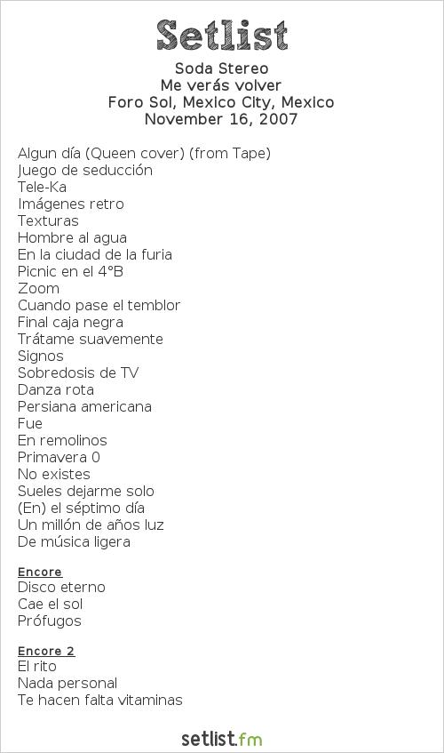 Soda Stereo Setlist Foro Sol, Mexico City, Mexico 2007, Me verás volver