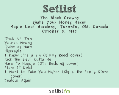 The Black Crowes Setlist Maple Leaf Gardens, Toronto, ON, Canada 1990, Shake Your Money Maker