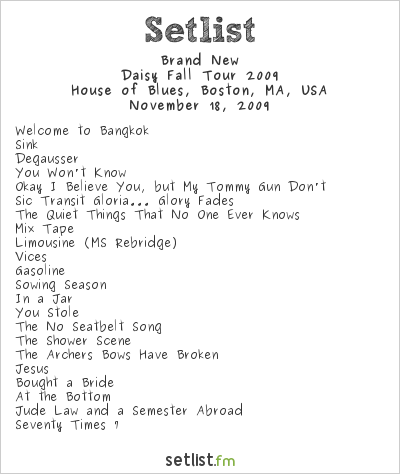 Brand New Setlist House of Blues, Boston, MA, USA, Daisy Fall Tour 2009