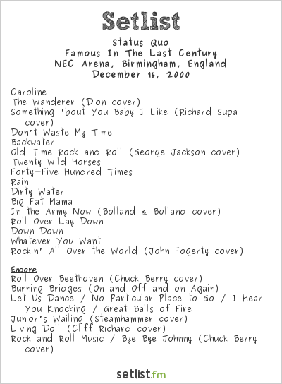Status Quo Setlist NEC Arena, Birmingham, England 2000, Famous In The Last Century
