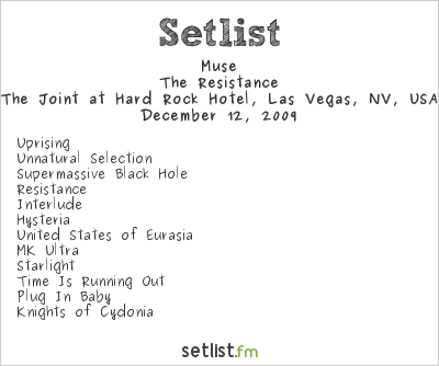 Muse Setlist The Joint at Hard Rock Hotel, Las Vegas, NV, USA 2009, Resistance USA Holiday Festival Tour