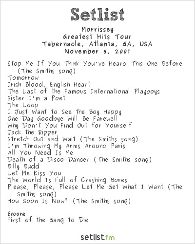 Morrissey at Tabernacle, Atlanta, GA, USA Setlist