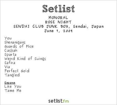 MONORAL Setlist Club Junk Box, Sendai, Japan 2009, ROSE NIGHT