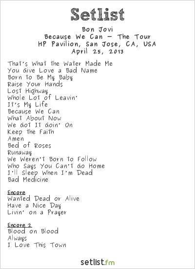 Bon Jovi Setlist HP Pavilion, San Jose, CA, USA 2013, Because We Can - The Tour