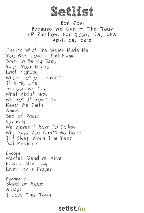 Bon Jovi Setlist HP Pavilion, San Jose, CA, USA 2013, Because We Can - The Tour