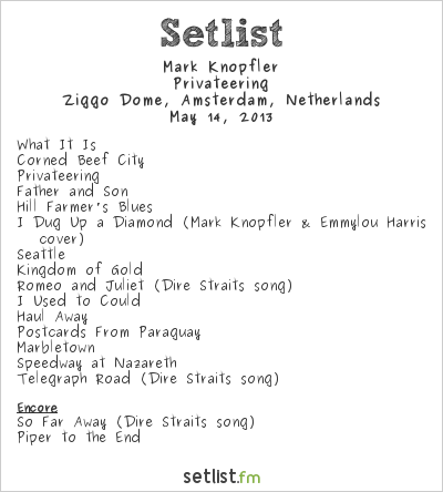Mark Knopfler Setlist Ziggo Dome, Amsterdam, Netherlands 2013, Privateering