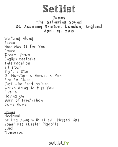 James Setlist O2 Academy Brixton, London, England 2013, The Gathering Sound