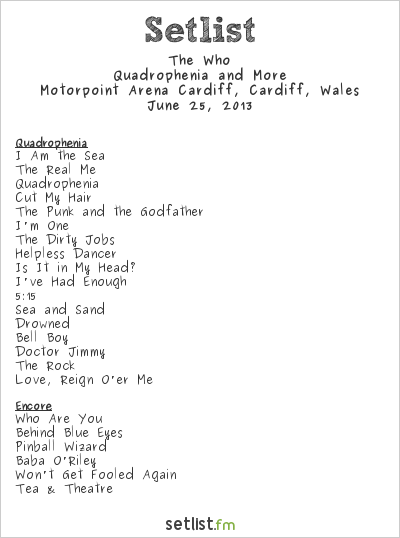 The Who Setlist Motorpoint Arena, Cardiff, Wales 2013, Quadrophenia and More European Tour