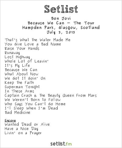Bon Jovi Setlist Hampden Park, Glasgow, Scotland 2013, Because We Can - The Tour