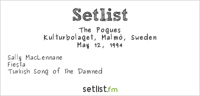 The Pogues Setlist Kulturbolaget, Malmö, Sweden 1994